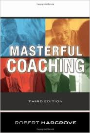 Masterful Coaching by Robert Hargrove
